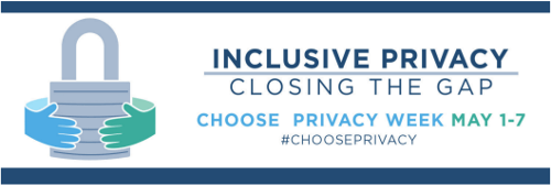 Choose Privacy Week - Inclusive Privacy: Closing the Gap