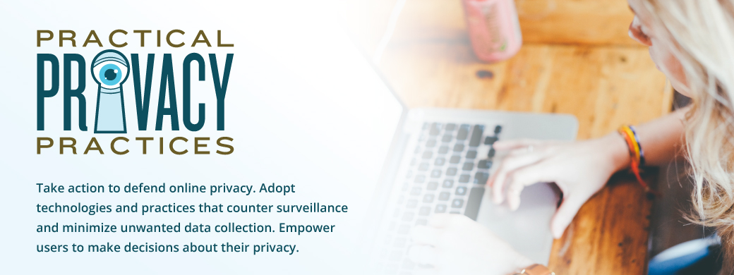 Practical Privacy Practices