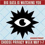 Big Data Is Watching You - Choose Privacy Week 2018 logo