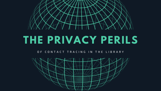 The Privacy Perils of Contact Tracing in Libraries
